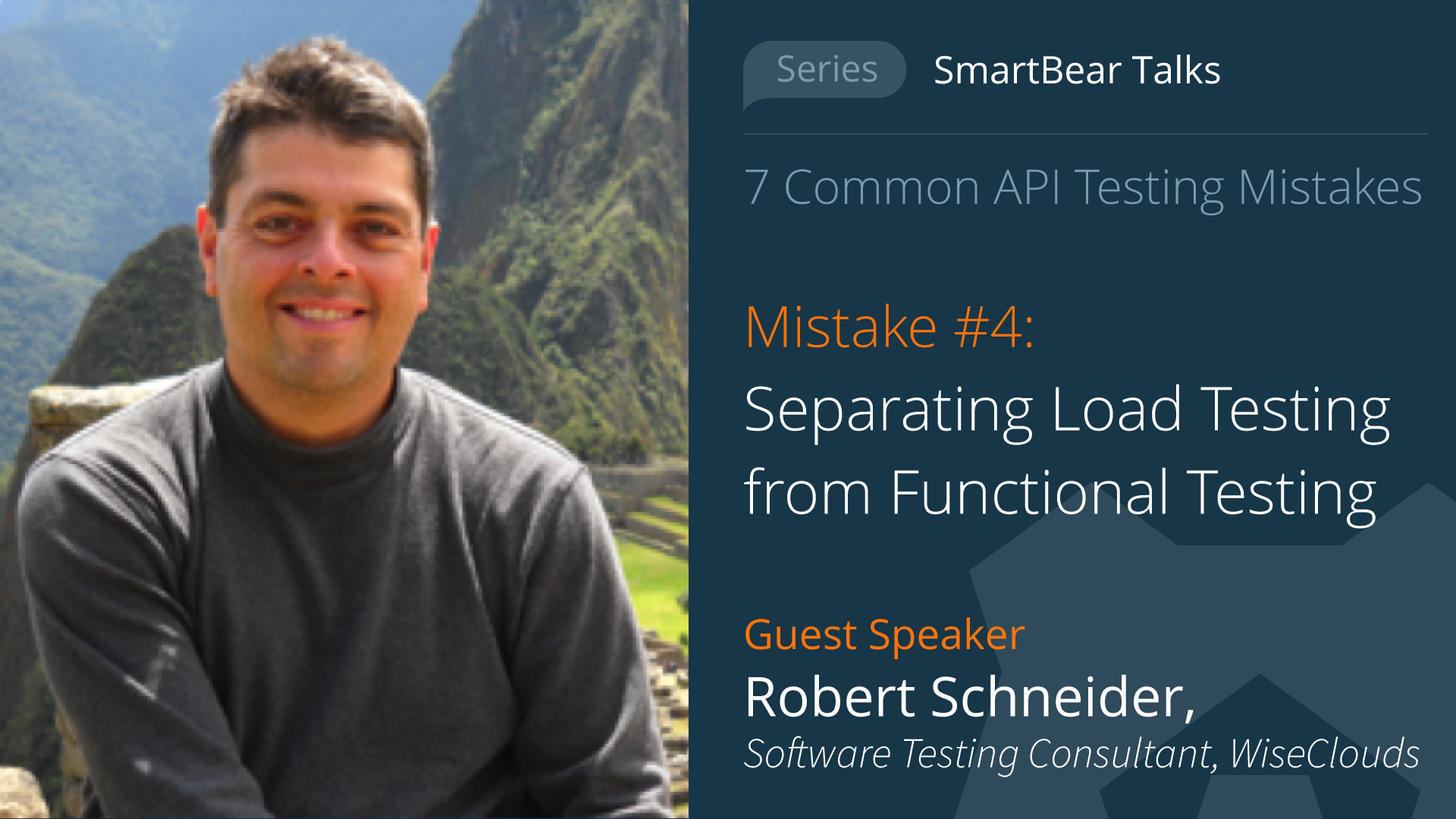 API Testing Mistake #4: Separating Load Testing from Functional Testing - Robert Schneider